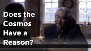 Michio Kaku - Does the Cosmos have a Reason?