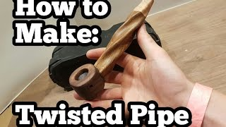 Making a Twisted Wooden Pipe