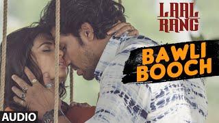 BAWLI BOOCH Full Song | LAAL RANG | Randeep Hooda, Meenakshi Dixit | T-Series