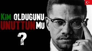 Kim Oldugunu Unuttun mu? | Malcolm X (Türkçe altyazı)