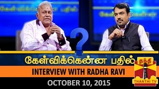 Kelvikkenna Bathil - Exclusive Interview with Radha Ravi - (10/10/2015)
