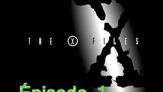 X-Files Épisode 1 [FR]