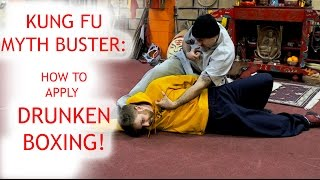 Kung Fu Myth Buster:  How to apply Drunken Boxing!!