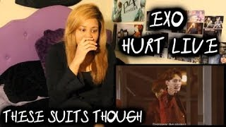 REACTION TO EXO HURT LIVE