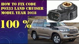 How to fix code P0333 Land Cruiser 2018 100%,Solved Code P 0333 Land Cruiser 2018 100%,