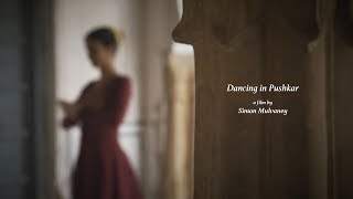 Dancing In Pushkar   A film by Simon Mulvaney