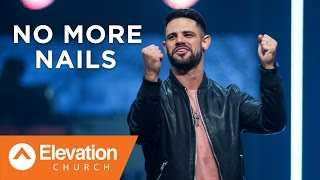 NO MORE NAILS | Seven-Mile Miracle | Pastor Steven Furtick
