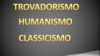 Trovadorismo, Humanismo, Classicismo - Resumo de literatura - Vídeo 1