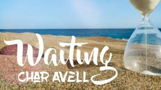 Waiting - Char Avell