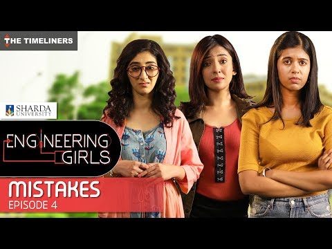 Engineering Girls Web Series S01E04 Mistakes The Timeliners