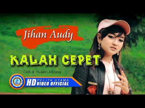 Jihan Audy - KALAH CEPET ( Official Music Video ) [HD]