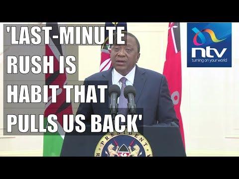 Xxx Mp4 Last Minute Habit Pulls Us Back President Uhuru Tells Kenyans Huduma Namba 3gp Sex