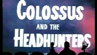 MST3K - 605 - Colossus and the Headhunters