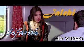 Jalebi Song | Sifarish | Rhea | Varun | Digangana | Pushpdeep Bhardwaj | 12th Oct