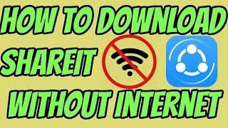 How to download ShareIt without Internet or wifi via bluetooth