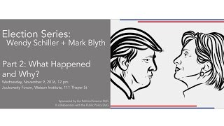 Mark Blyth and Wendy Schiller – Election 2016: What Happened and Why?