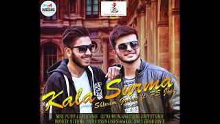 Kala Surma - Shivam Grover Feat PS Joey | Numberdar Studio | Latest Romantic Song 2017 | J S Cheema