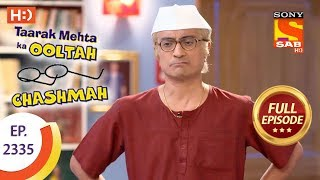 Taarak Mehta Ka Ooltah Chashmah - तारक मेहता - Ep 2335 - Full Episode - 10th November, 2017