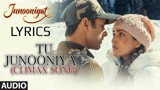 Tu Junooniyat (Climax) LYRICS - Junooniyat | Shrey Singhal