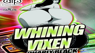 Charly Black - Whining Vixen - 2015
