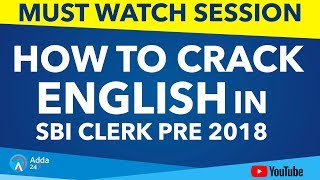 How To Crack English In SBI CLERK PRE 2018 | Must Watch Session