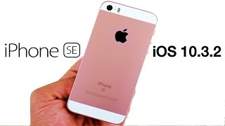 iPhone SE iOS 10.3.2 Review!