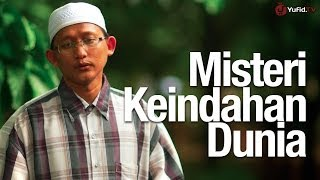Renungan Islami: Misteri Keindahan Dunia - Ustadz Badrusalam Lc. - Yufid.TV