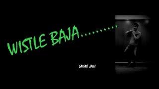 Whistle Baja dance tribute|Sakait Jain