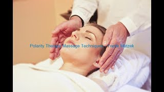 Polarity Therapy Massage Techniques - Massage Therapy : What Is A Polarity Balancing?