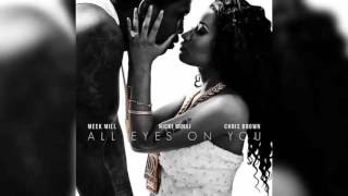 Meek Mill Ft. Nicki Minaj & Chris Brown - All Eyes On You (Clean)