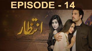 Intezaar - Episode 14   A Plus