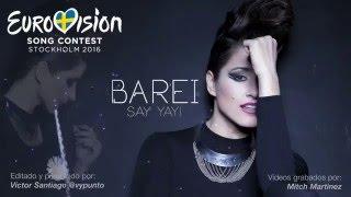 Barei - Say YAY! (Eurovision Spain 2016 Lyric Video)