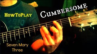 Guitar Lesson: Cumbersome - Seven Mary Three