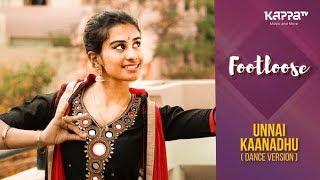 Unnai Kaanadhu(Dance Version) - Anusha - Footloose - Kappa TV