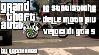 GTA 5: Le Statistiche delle Moto Più Veloci Di GTA by RePoker99