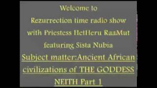 Ancient African civilizations of THE GODDESS NEITH PART 1