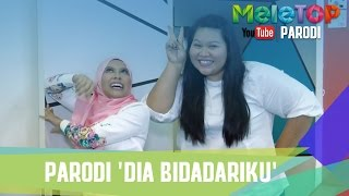 Parodi Dia Bidadariku - MeleTOP Episod 228 [14.3.2017]