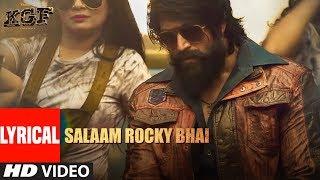 Lyrical Video: SALAAM ROCKY BHAI | KGF Chapter 1 | Yash, Srinidhi Shetty | Prashanth Neel