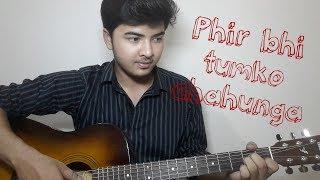 Phir bhi tumko chahunga|•| Half Girlfriend|•|Arijit singh|•|cover on guitar|•|Ishaan Mishra|•|(Live)