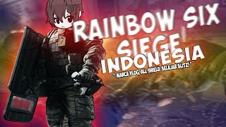 "RainbowSixSiege IndoFun - '' Manca Vlog, All Shield, Belajar Blitz! """