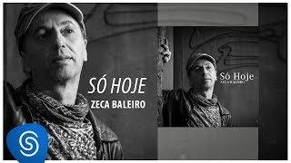 Zeca Baleiro - Só Hoje  (Áudio Oficial) [Trilha da novela Pega Pega]