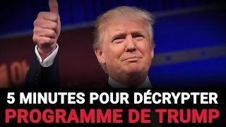 5 minutes pour décrypter le programme de Donald Trump