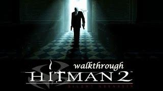 [PC] Hitman 2: Silent Assassin (2002) Walkthrough