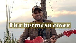 Flor Hermosa (Oscar Gomez Cover)