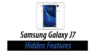 Hidden Features of the Samsung Galaxy J7 You Don