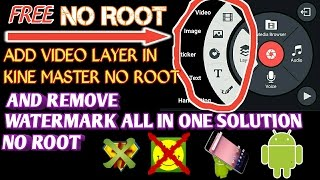 HOW TO ADD VIDEO LAYER IN KINE MASTER WITHOUT ROOT | REMOVE WATER MARK OF KAINE MASTER PRO NOT ROOT.