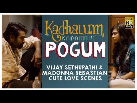 Xxx Mp4 Kadhalum Kadandhu Pogum Vijay Sethupathi Amp Madonna Sebastian Cute Love Scenes 3gp Sex
