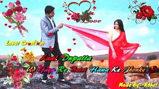 Laal Dupatta Ud Gaya Re Bairi Hawa Ke Jhonke Se || Love Song Beautiful WhatsApp Status Video