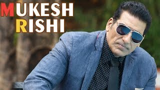 The Unforgettable Actor - Mukesh Rishi