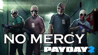 [Payday 2] No Mercy